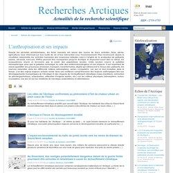 L'anthropisation et ses impacts - Recherches Arctiques