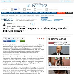 Welcome to the Anthropocene: Anthropology and the Political Moment