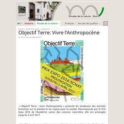 Objectif Terre: Vivre l'Anthropocène - Musées cantonaux du Valais