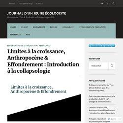 Limites à la croissance, Anthropocène & Effondrement : Introduction à la collapsologie – Journal d'un jeune écologiste