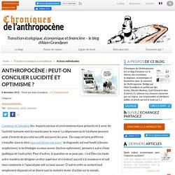 Anthropocène : peut-on concilier lucidité et optimisme?