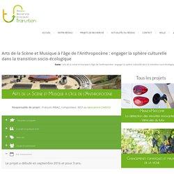 Arts de la Scène et Musique à l'âge de l'Anthropocène : engager la sphère culturelle dans la transition socio-écologique