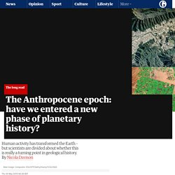 The Anthropocene epoch: have we entered a new phase of planetary history?