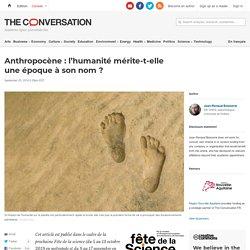 Anthropocène: l'humanité mérite-t-elle uneépoque àsonnom?