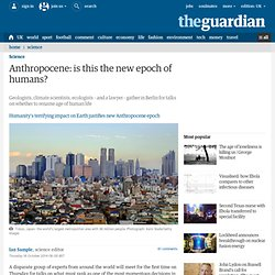 Anthropocene: is this the new epoch of humans?