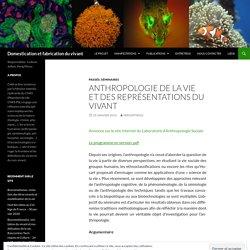 Anthropologie de la vie et des représentations du vivant