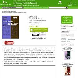 Le Canoë de papier - Traité d'Anthropologie Théâtrale