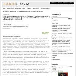 Topiques anthropologiques. De l'imaginaire individuel à l'imaginaire collectif.