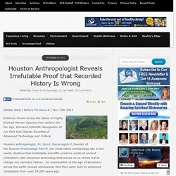 Houston Anthropologist Reveals Irrefutable Proof that Recorded History Is Wrong