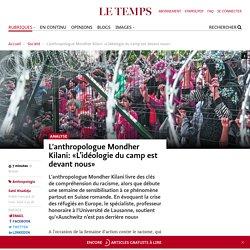 L'anthropologue Mondher Kilani: «L'idéologie du camp est devant nous»
