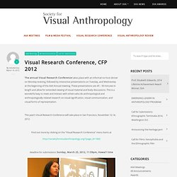 Society for Visual Anthropology » Blog Archive » Visual Research Conference, CFP 2012