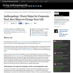 Anthropology: Worst Major for Corporate Tool, Best to Change Your Life