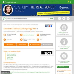 Social and Cultural Anthropology MSc at University College London on FindAMasters.com