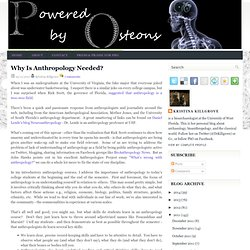 Powered By Osteons: Why Is Anthropology Needed?