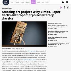 Amazing art project Wiry Limbs, Paper Backs anthropomorphizes literary classics · Great Job, Internet!