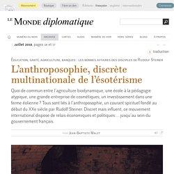 L'anthroposophie, discrète multinationale de l'ésotérisme, par Jean-Baptiste Malet (Le Monde diplomatique, juillet 2018)