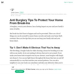 Anti Burglary Tips To Protect Your Home From Break-Ins