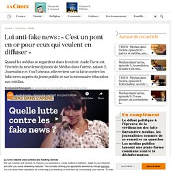 Loi anti-fake news : «C'est un pont en or pour ceux qui veulent en diffuser»