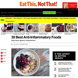 Anti-Inflammatory Foods - The 30 Best from Eat This Not That!