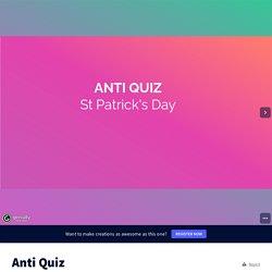 Anti Quiz by klaudia.rogalska on Genially