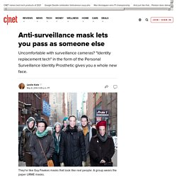 Anti-surveillance mask lets you pass as someone else