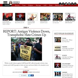 Anti-LGBT Violence Down, Anti-Trans Hate Crimes Up