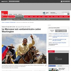 Le Mercosur est «antiaméricain» selon Washington
