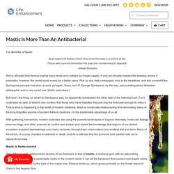Mastic Is More Than An Antibacterial - Life Enhancement Products