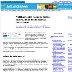 Antibacterial soap pollutes rivers, adds to bacterial resistance
