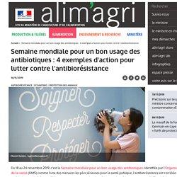 MAA 18/11/19 Semaine mondiale pour un bon usage des antibiotiques : 4 exemples d'action pour lutter contre l'antibiorésistance