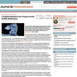 JDLE 25/09/13 L'antibiorésistance tue chaque année 23.000 Américains.
