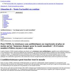 """Antibiorésistance : """"un danger pour la santé mondiale"""""""