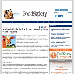 FOOD SAFETY MAGAZINE - December 2016/January 2017 - Au sommaire: Antibiotic Use in Food Animals: A Growing Threat to Public Health