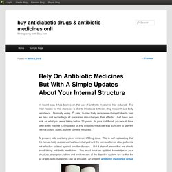 Rely On Antibiotic Medicines But With A Simple Updates About Your Internal Structure