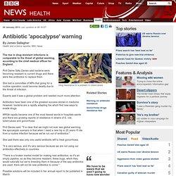 Antibiotic 'apocalypse' warning