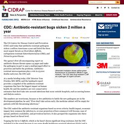 CIDRAP 16/09/13 CDC: Antibiotic-resistant bugs sicken 2 million a year