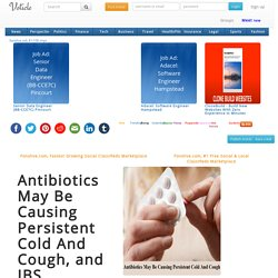 Antibiotics May Be Causing Persistent Cold And Cough, and IBS