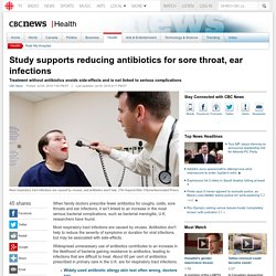 Study supports reducing antibiotics for sore throat, ear infections - Health