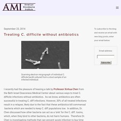 Treating C. difficile without antibiotics — The American Microbiome Institute