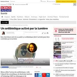 Un antibiotique activé par la lumière - 24 mars 2014