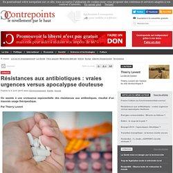 Résistances aux antibiotiques : vraies urgences versus apocalypse douteuse
