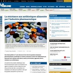 La résistance aux antibiotiques alimentée par l'industrie pharmaceutique