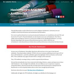 Hashimoto's And TPO Antibodies TPOAb is the most common antibody present