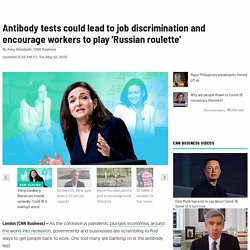 Antibody tests could lead to job discrimination and workers playing 'Russian roulette'