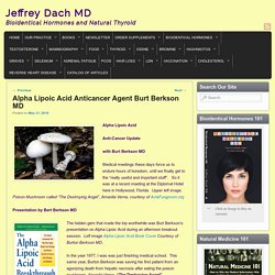 Alpha Lipoic Acid Anticancer Agent Burt Berkson MD - Jeffrey Dach MD