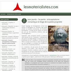 Jean Jaurès - 5e partie : anticapitalisme romantique et éloge de la petite propriété