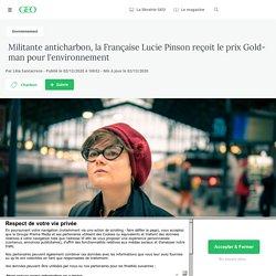 2 déc. 2020 Militante anticharbon, la Française Lucie Pinson reçoit le prix Goldman pour l'environnement