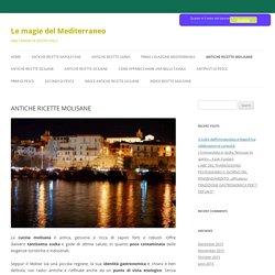 ANTICHE RICETTE MOLISANE - Le magie del Mediterraneo