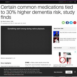 Certain anticholinergic drugs tied to 30% higher dementia risk, study finds