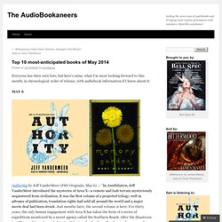 Top 10 most-anticipated books of May 2014 | The AudioBookaneers